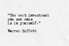 Why an investment in yourself is the best investment you will ever make warren buffet quote solutioingenieria Choice Image